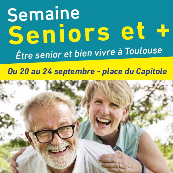 Semaine Senior et Plus du 20 au 24 septembre à Toulouse!